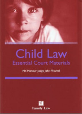 Child Law: Essential Court Materials