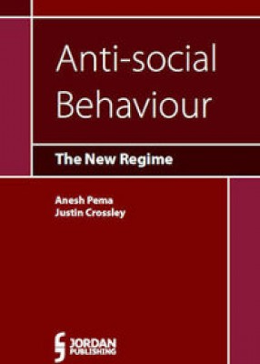 Anti-Social Behaviour: The New Regime