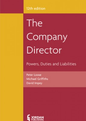 Company Director: Powers, Duties and Liabilities (12ed)