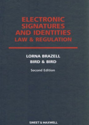 Electronic Signatures & Identities: Law & Regulation (2ed)