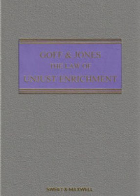 Goff & Jones: The Law of Unjust Enrichment (8ed) (Formerly 'Law of Restitution').