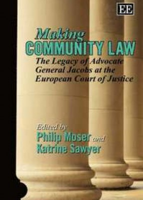 Making European Community Law: The Legacy of Advocate General Jacobs at the European Court of Justice