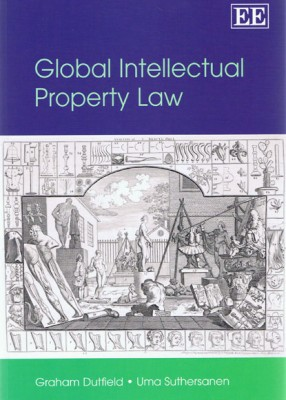 Global Intellectual Property Law: Commentary and Materials