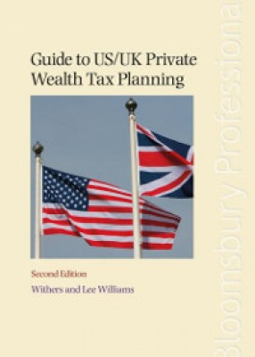 Guide to US/UK Private Wealth Tax Planning (2ed)