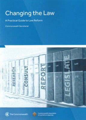 Changing the Law: A Practical Guide to Law Reform