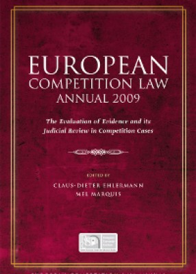 European Competition Law Annual 2009: The Evaluation of Evidence and its Judicial Review in Competition Cases
