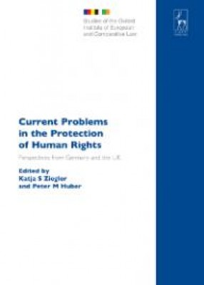 Current Problems in the Protection of Human Rights: Perspectives from Germany and the UK