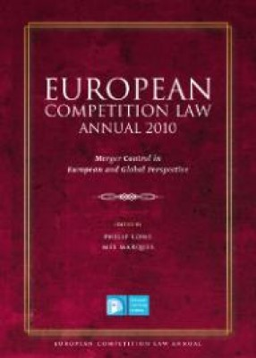 European Competition Law Annual 2010: Merger Control in European and Global Perspective