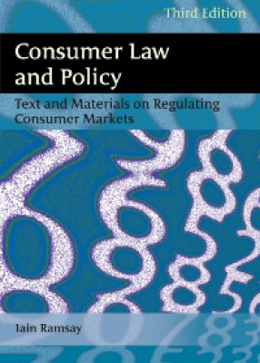 Consumer Law and Policy: Texts and Materials on Regulating Consumer Markets (3ed)