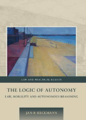 The Logic of Autonomy: Law, Morality and Autonomous Reasoning