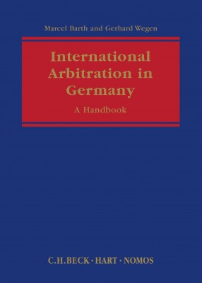 International Arbitration in Germany: A Handbook