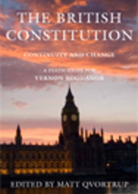 British Constitution: Continuity and Change - Festschrift for Vernon Bogdanor