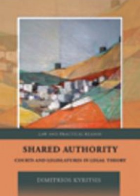 Shared Authority: Courts and Legislatures in Legal Theory