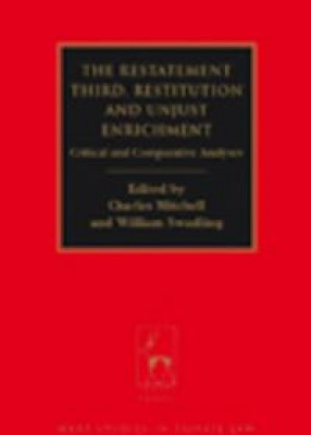 Restatement Third: Restitution and Unjust Enrichment: Critical and Comparative Essays