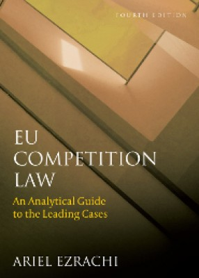 EU Competition Law (4ed): An Analytical Guide to the Leading Cases