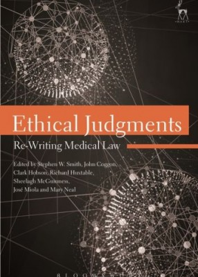 Ethical Judgments: Re-Writing Medical Law