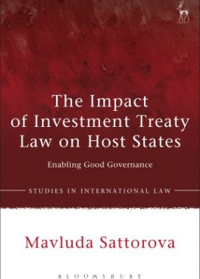 Impact of Investment Treaty Law on Host States: Enabling Good Governance