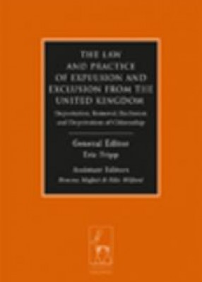 Law and Practice of Expulsion and Exclusion from the United Kingdom: Deportation, Removal, Exclusion and Deprivation of Citizenship