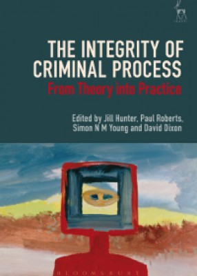 Integrity of Criminal Process: From Theory into Practice