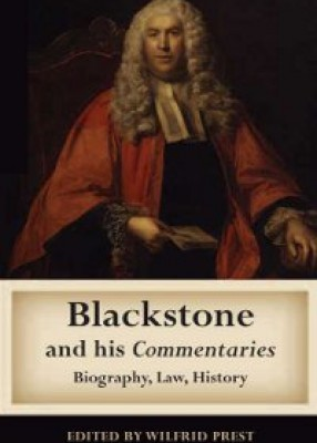 Blackstone and his Commentaries: Biography, Law, History