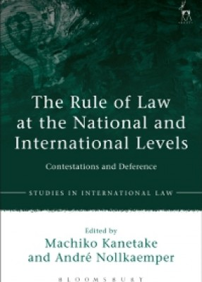 Rule of Law at the National and International Levels: Contestation and Deference