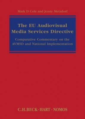 EU Audiovisual Media Services Directive: Comparative Commentary on the AVMSD and National Implementation