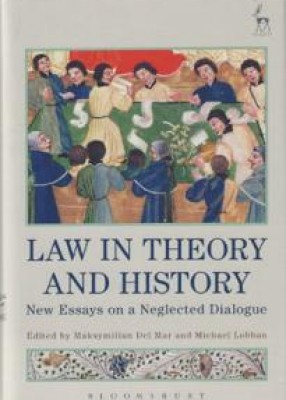 Law in Theory and History: New Essays on a Neglected Dialogue