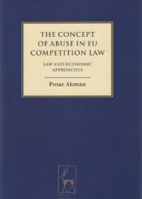 Concept of Abuse in EU Competition Law: Law and Economic Approches (Paperback)