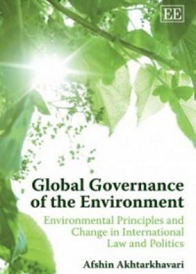 Global Governance Of The Environment: Environmental Principles and Change in International Law and Politics