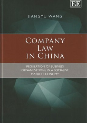 Company Law in China: Regulation in Business Organisations in a Transitional Economy