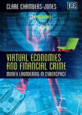 Virtual Economies And Financial Crime: Money Laundering in Cyberspace