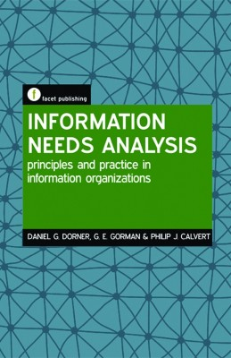 Information Needs Analysis: Principles and practice in information organization