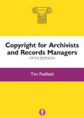 Copyright for Archivists and Records Managers (5ed)