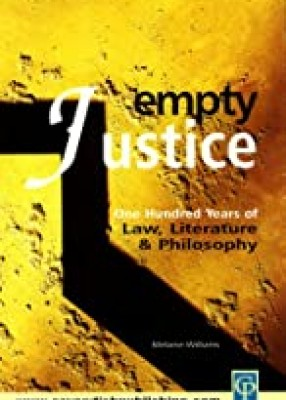 Empty Justice: One Hundred Years in Law Literature & Philosophy