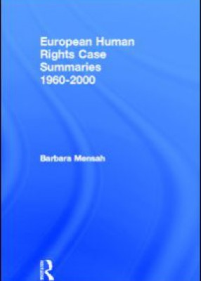 European Human Rights Case Summaries 1960-2000