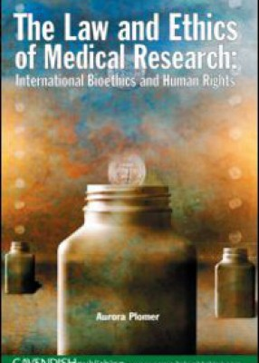 Law of Ethics & Medical Research: International Bioethics & Human Rights