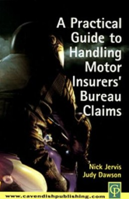 Practical Guide to Handling Motor Insurers Bureau Claims