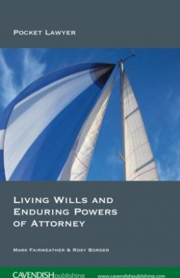 Living Wills & Enduring Powers of Attorney (2ed)