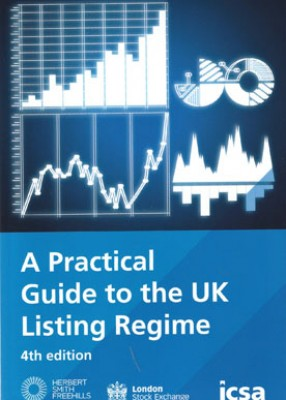 Practical Guide to the UK Listing Regime (4ed)