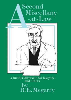A Second Miscellany at Law: a further diversion for lawyers and others.