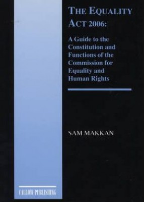 Equality Act 2006: A Home for Human Rights, a Guide to the Constitution and Functions of the Commission for Equality and Human Rights