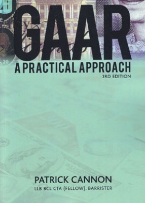 GAAR: A Practical Approach (3ed) (The General Anti-Abuse Rule)