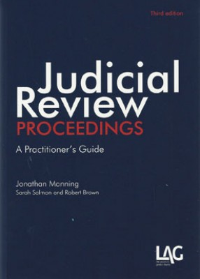 Judicial Review Proceedings: A Practitioner's Guide (3ed)