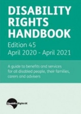 Disability Rights Handbook (45ed) Apr 2020- Apr 2021