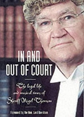 In and Out of Court: Legal Life and Musical Times of Nigel Thomson