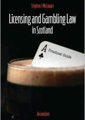 Licensing and Gambling Law in Scotland: A Practical Guide