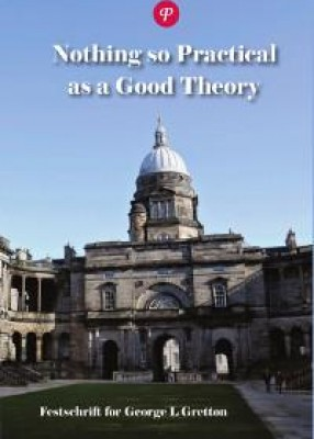 Nothing So Practical as a Good Theory: Festschrift for George L.Gretton