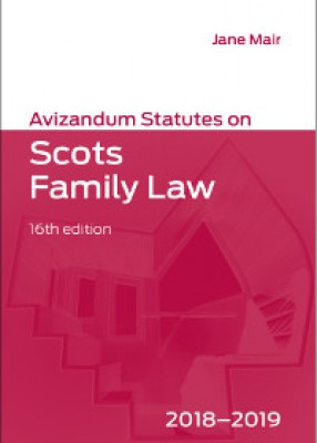 Avizandum Statutes on Scots Family Law 2018-2019 16th ed