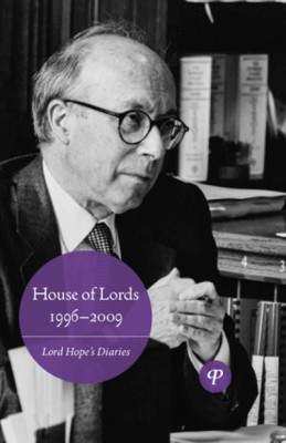 House of Lords 1996-2009: Lord Hope's Diaries