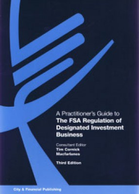 Practitioner's Guide to FSA Regulation of Designated Investment Business (3ed)